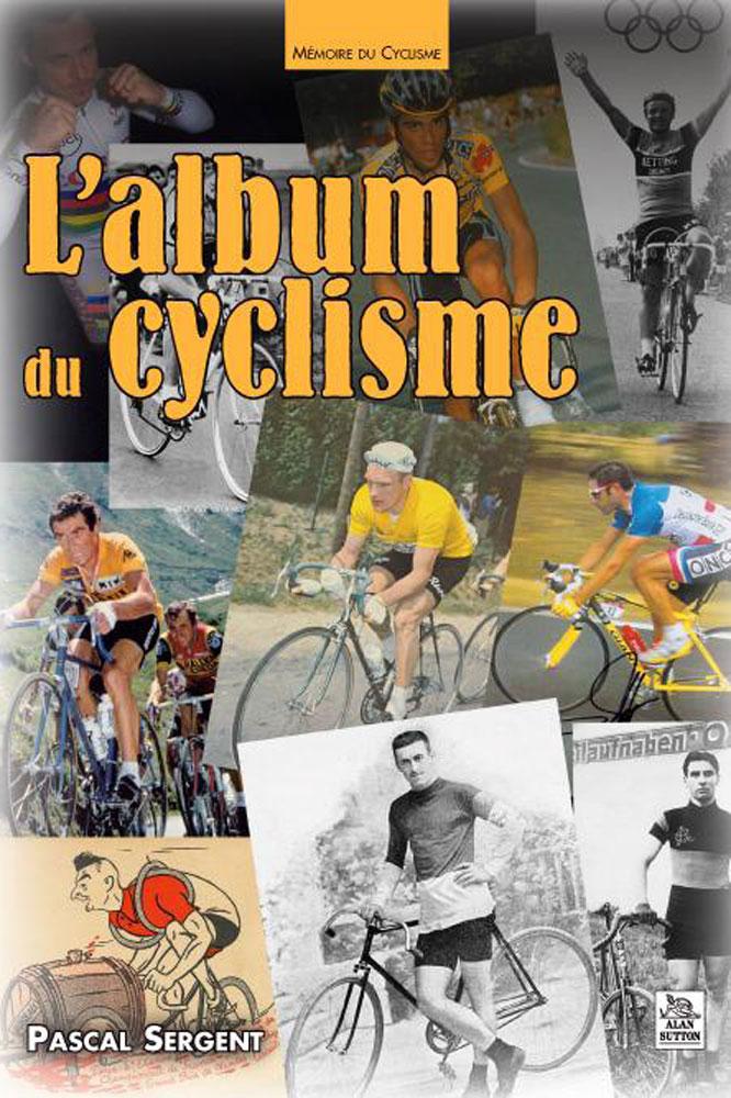 L'Album du cyclisme, de Pascal Sergent