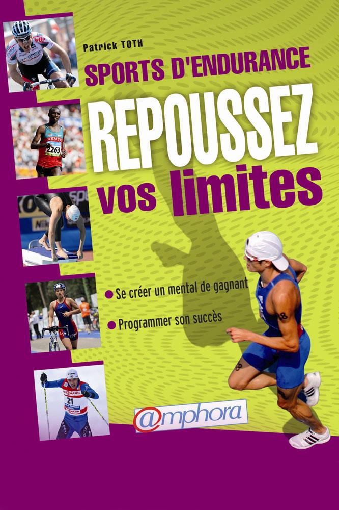 Le manuel Sports d'endurance, repoussez vos limites