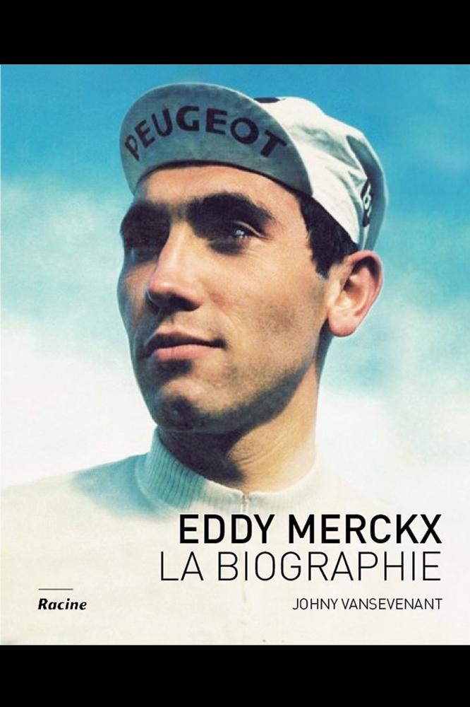 Eddy Merckx, la biographie